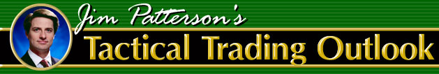 Jim Patterson's Tactical Trading Outlook